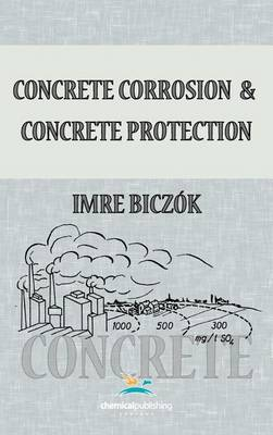 Concrete Corrosion and Concrete Protection