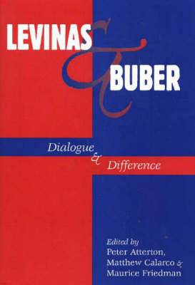 Levinas and Buber: Dialogue and Difference
