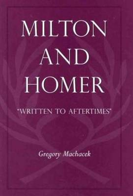Milton & Homer: Written to Aftertimes