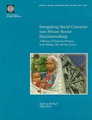 Integrating Social Concerns into Private Sector Decisionmaking: A Review of Corporate Practices in the Mining, Oil, and Gas Sectors