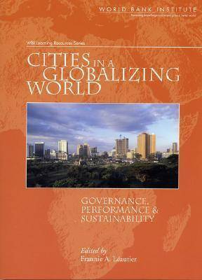 Cities in a Globalizing World: Governance, Performance and Sustainability
