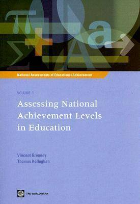 National Assessments of Educational Achievement Volume 1: Assessing National Achievement Levels in Education