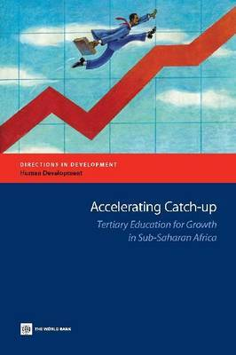 Accelerating Catch-up: Tertiary Education for Growth in Sub-Saharan Africa