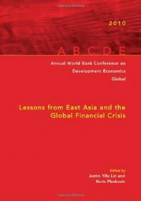 Annual World Bank Conference on Development Economics 2010, Global: Lessons from East Asia and the Global Financial Crisis