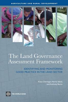 The Land Governance Assessment Framework: Identifying and Monitoring Good Practice in the Land Sector