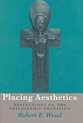 Placing Aesthetics: Reflections on Philosophic Tradition