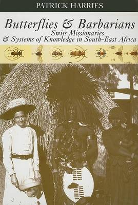 Butterflies & Barbarians: Swiss Missionaries and Systems of Knowledge in South-East Africa