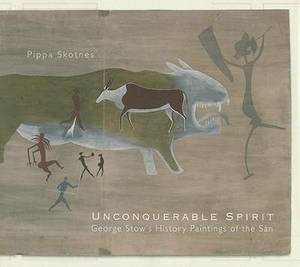 Unconquerable Spirit: George Stow's History Paintings of the San