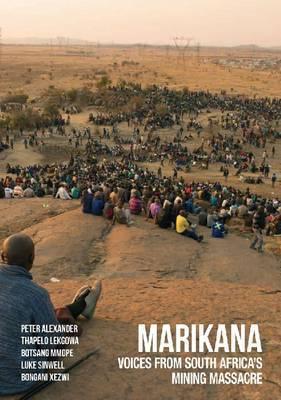 Marikana: Voices from South Africa's Mining Massacre
