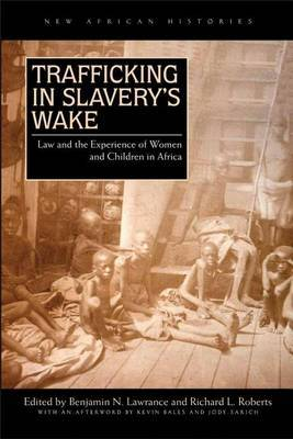 Trafficking in Slavery's Wake: Law and the Experience of Women and Children