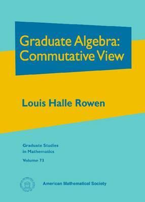 Graduate Algebra: Commutative View