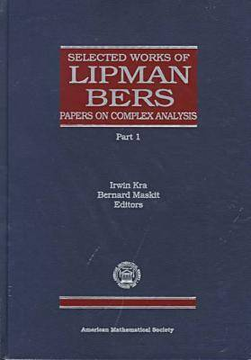 Selected Works of Lipman Bers: Papers on Complex Analysis