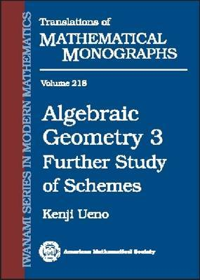 Algebraic Geometry: Further Study of Schemes: v. 3