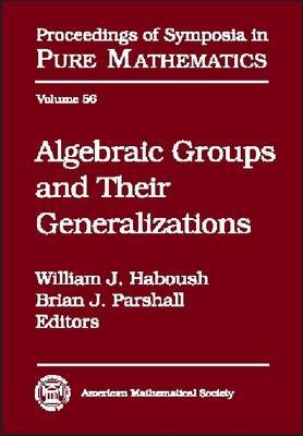 Algebraic Groups and Their Generalizations: Summer Research Institute : Papers