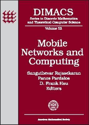 Mobile Networks and Computing: DIMACS Workshop, Mobile Networks and Computing, March 25-27, 1999, DIMACS Center