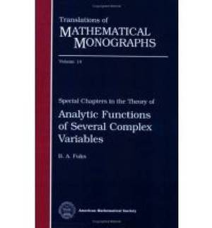 Special Chapters in the Theory of Analytic Functions of Several Complex Variables