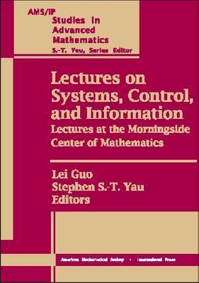 Lectures on Systems, Control and Information: Lectures at the Morningside Center of Mathematics