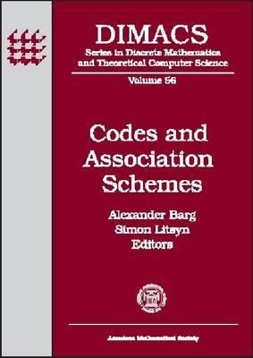 Codes and Association Schemes: DIMACS Workshop Codes and Association Schemes, November 9-12, 1999, DIMACS Center
