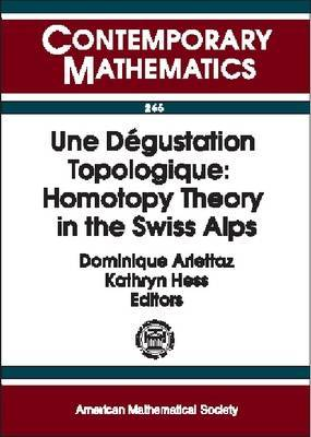 Une Degustation Topologique: Homotopy Theory in the Swiss Alps