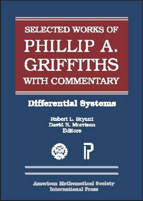 The Selected Works of Phillip A. Griffiths with Commentary: Differential Systems: Part 4