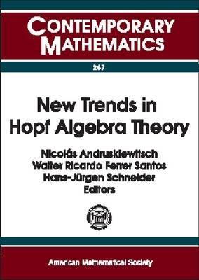 New Trends in Hopf Algebra Theory: Proceedings of the Colloquium on Quantum Groups and Hopf Algebras, La Falda, Sierras De Caordoba, Argentina, August 9-13, 1999