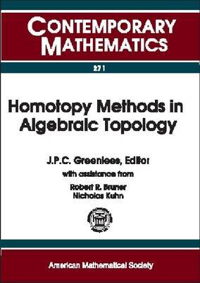 Homotopy Methods in Algebraic Topology: Proceeding of an AMS-IMS-SIAM Joint Summer Research Conference Held at University of Colorado, Boulder, Colorado, June 20-24, 1999