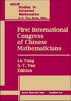 First International Congress of Chinese Mathematicians: Proceedings of ICCM-1, December 12-16, 1998, Morningside Center of Mathematics, Chinese Academy of Sciences, Beijing, China