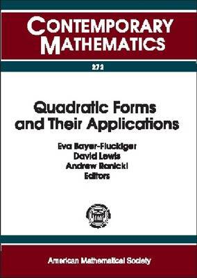 Quadratic Forms and Their Applications: Proceedings of the Conference on Quadratic Forms and Their Applications, July 5-9, 1999, University College Dublin