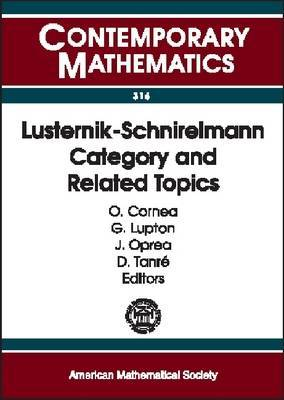 Lusternik-schnirelmann Category and Related Topics: 2001 AMS-IMS-SIAM Joint Summer Research Conference on Lusternik-Schnierlmann Category in the New Millennium, July 29-August 2, 2001, Mount Holyoke College, South Hadley, Massachusetts