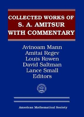 Selected Papers of S.A. Amitsur with Commentary, Volume 1