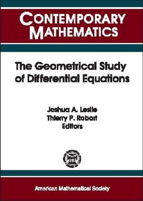 The Geometrical Study of Differential Equations: NSF-CBMS Conference on the Geometrical Study of Differential Equations, June 20-25, 2000, Howard University, Washington, D.C.