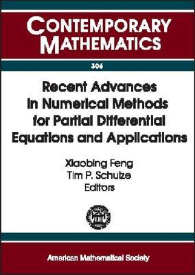 Recent Advances in Numerical Methods for Partial Differential Equations and Applications: Proceedings of the 2001 John H. Barrett Memorial Lectures, Trends in Mathematical Physics, the University of Tennessee, Knoxville, TN, May 10-12, 2001