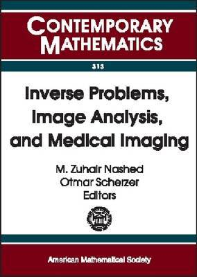 Inverse Problems, Image Analysis and Medical Imaging: AMS Special Session on Interaction of Inverse Problems and Image Analysis, January 10-13, 2001, New Orleans, Louisiana
