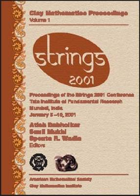 Strings 2001: Proceedings of the Strings 2001 Conference, Tata Institute of Fundamental Research, Mumbai, India, January 5-10, 2001