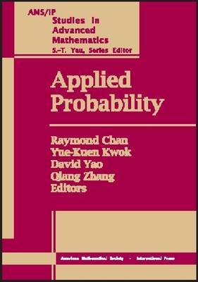 Applied Probability: Proceedings of an IMS Workshop on Applied Probability, May 31, 1999-June 12, 1999. Institute of Mathematical Sciences at the Chinese University of Hong Kong, Hong Kong, China