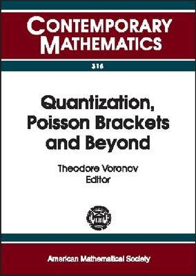 Quantization, Poisson Brackets and Beyond: London Mathematical Society Regional Meeting and Workshop on Quantization, Deformations, and New Homological and Categorical Methods in Mathematical Physics, July 6-13, 2001, University of Manchester Institute of