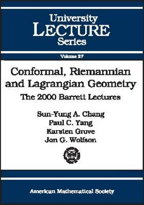 Conformal, Riemannian and Lagrangian Geometry: The 2000 Barrett Lectures