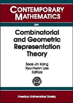 Combinatorial and Geometric Representation Theory: An International Conference on Combinatorial and Geometric Representation Theory, October 22-26, 2001, Seoul National University, Seoul, Korea