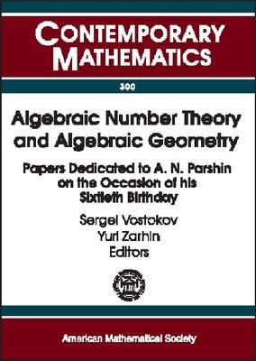 Algebraic Number Theory and Algebraic Geometry: Papers Dedicated to A.N. Parshin on the Occasion of His Sixtieth Birthday