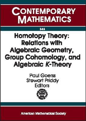 Homotopy Theory: Relations with Algebraic Geometry, Group Cohomology, and Algebraic K-theory