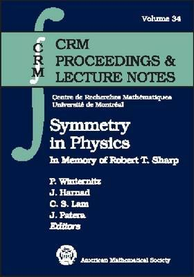 Symmetry in Physics: In Memory of Robert T. Sharp