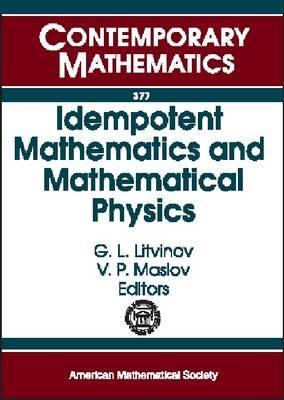 Idempotent Mathematics and Mathematical Physics