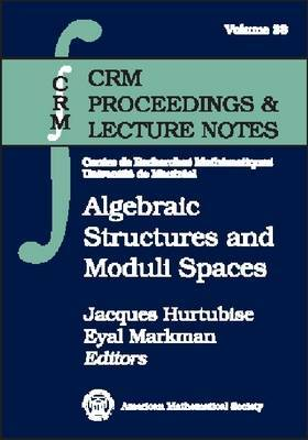 Algebraic Structures and Moduli Spaces: CRM Workshop, July 14-20, 2003, Montreal, Canada