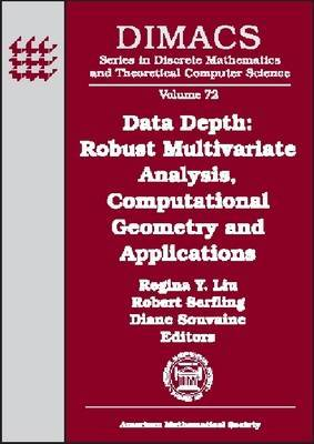 Data Depth: Robust Multivariate Analysis, Computational Geometry, and Applications