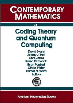 Coding Theory and Quantum Computing: An International Conference on Coding Theory and Qauntum Computing, May 20-24, 2003, University of Virginia