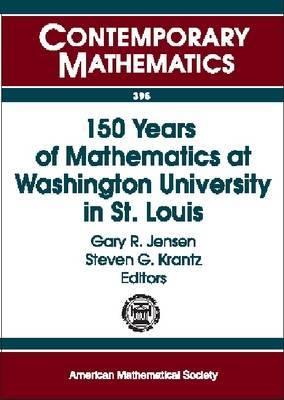 150 Years of Mathematics at Washington University in St. Louis: Sesquicentennial of Mathematics at Washington University