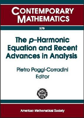 The $p$-Harmonic Equation and Recent Advances in Analysis