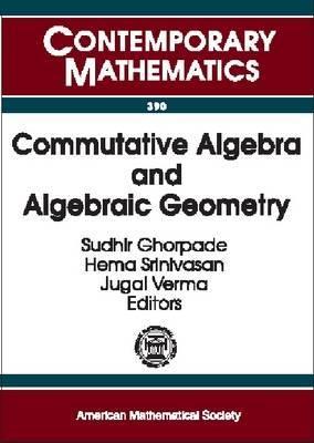 Commutative Algebra and Algebraic Geometry