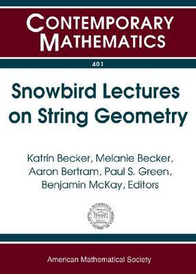Snowbird Lectures on String Geometry