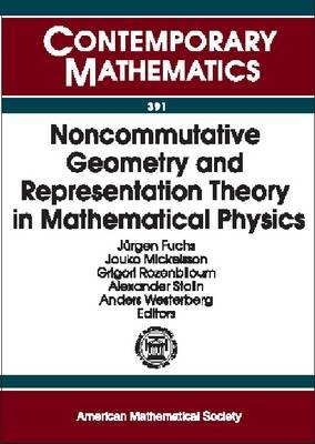 Noncommutative Geometry and Representation Theory in Mathematical Physics